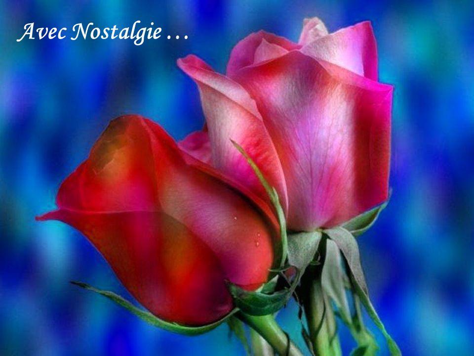 Quand les roses fleurissaient Cétait le Bon Temps Tout était vrai, même les gens LAmour quils nous donnaient Ils ne le reprenaient jamais avec le temp