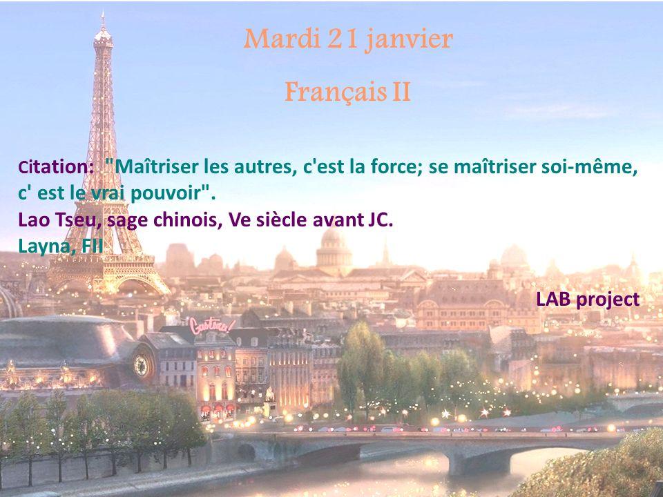 Mardi 21 janvier Français II Ci tation: