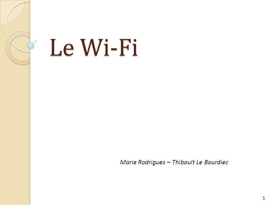 Le Wi-Fi 1 Marie Rodrigues – Thibault Le Bourdiec
