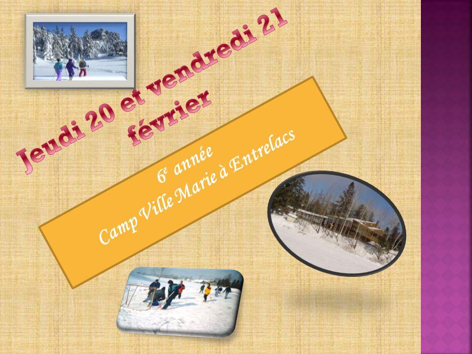 6 e année Camp Ville Marie à Entrelacs
