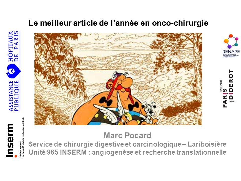 Le meilleur article de lannée en onco-chirurgie Marc Pocard Service de chirurgie digestive et carcinologique – Lariboisière Unité 965 INSERM : angioge