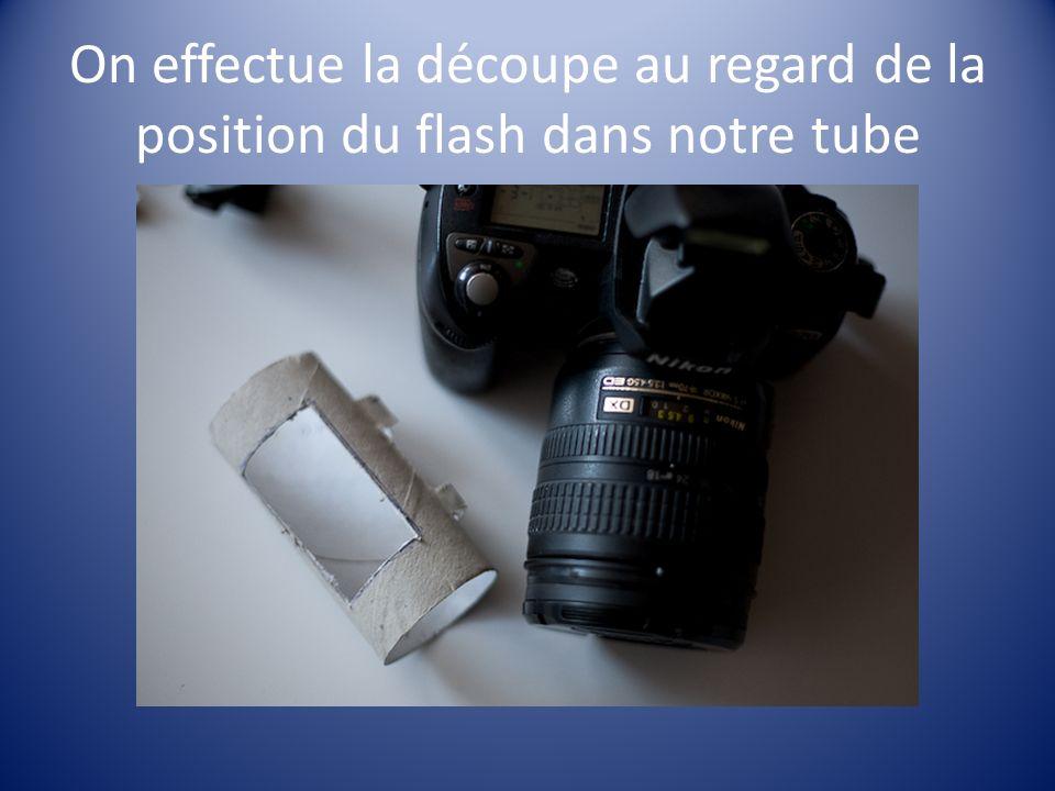 On effectue la découpe au regard de la position du flash dans notre tube