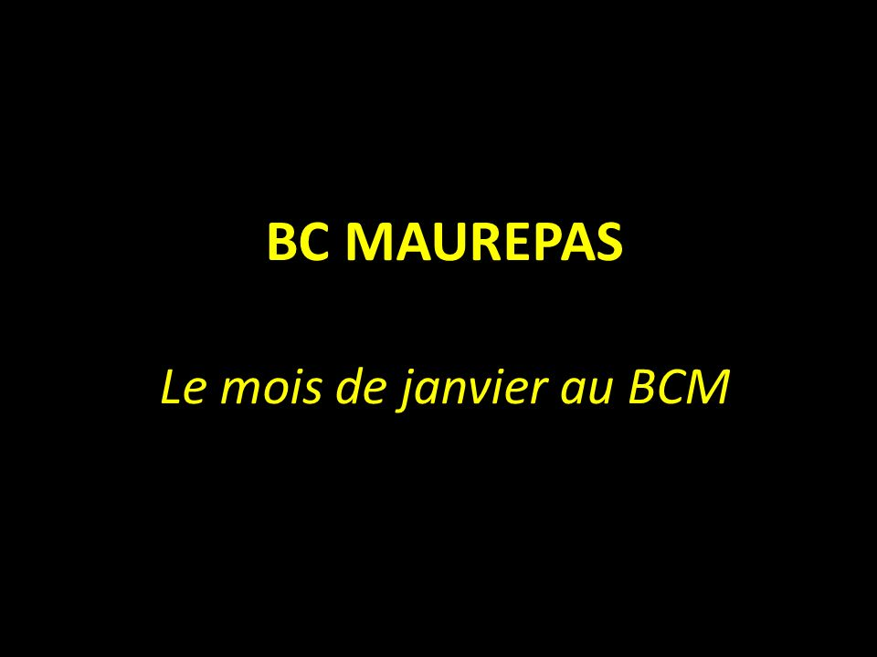 BC MAUREPAS Le mois de janvier au BCM
