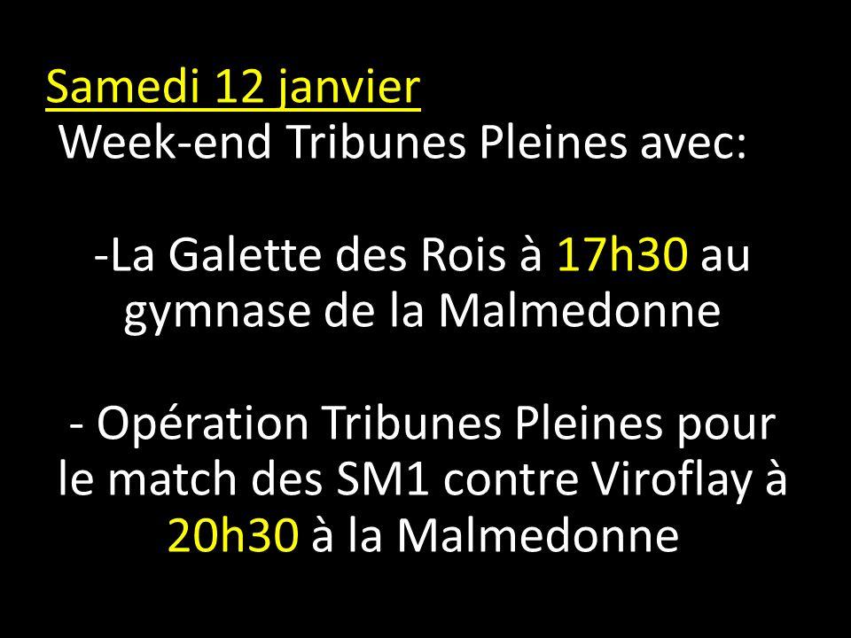 Samedi 12 janvier Week-end Tribunes Pleines avec: -La Galette des Rois à 17h30 au gymnase de la Malmedonne - Opération Tribunes Pleines pour le match des SM1 contre Viroflay à 20h30 à la Malmedonne