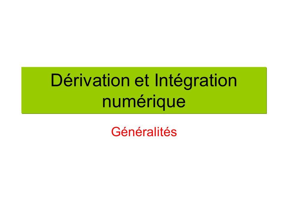 Dérivation et Intégration numérique Généralités