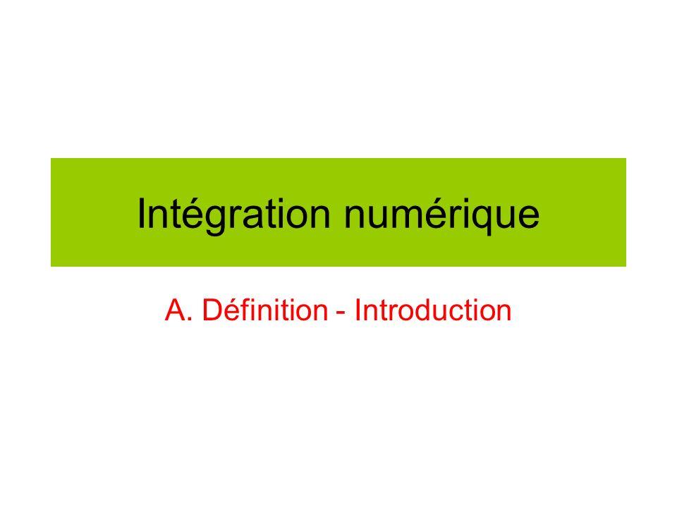 Intégration numérique A. Définition - Introduction