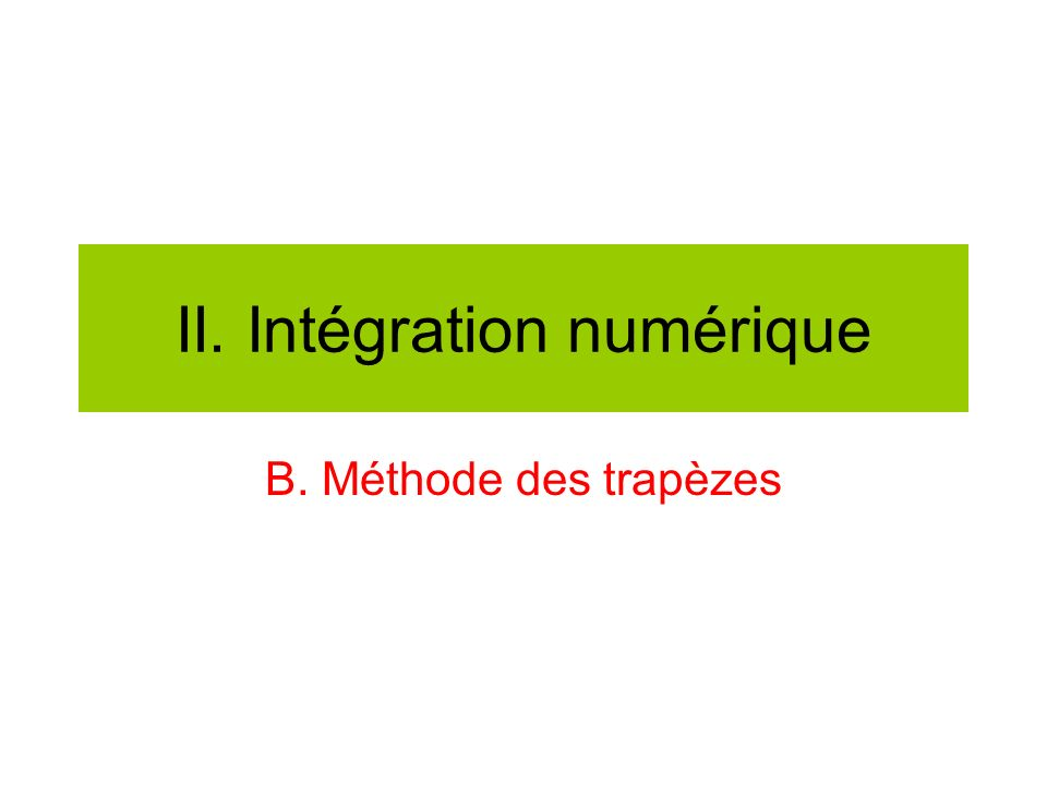 II. Intégration numérique B. Méthode des trapèzes