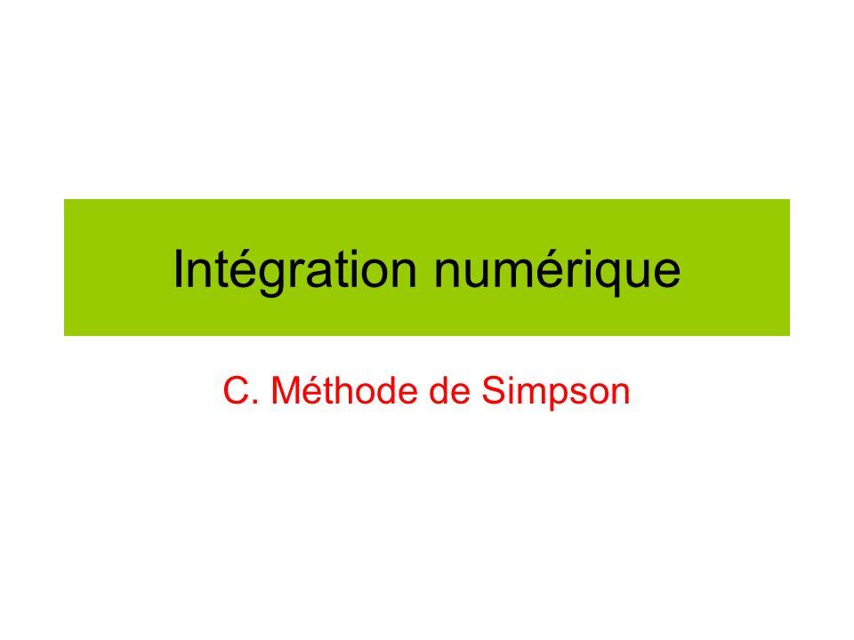 Intégration numérique C. Méthode de Simpson