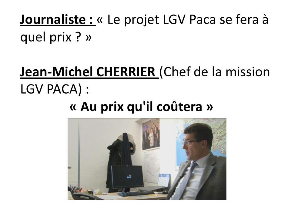 Journaliste : « Le projet LGV Paca se fera à quel prix .