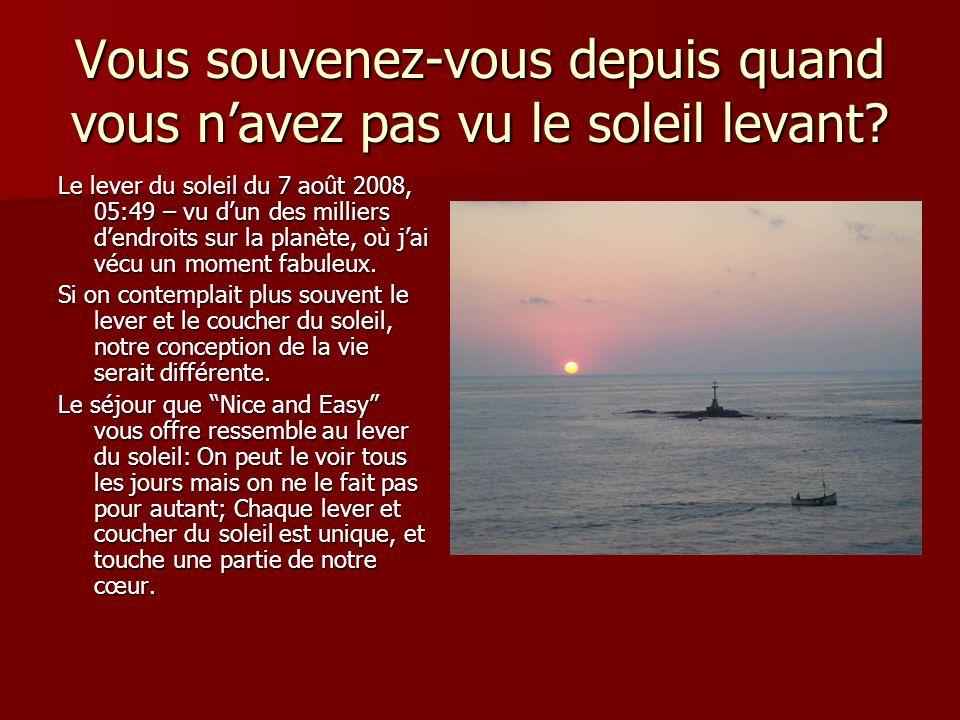 Vous souvenez-vous depuis quand vous navez pas vu le soleil levant? Le lever du soleil du 7 août 2008, 05:49 – vu dun des milliers dendroits sur la pl