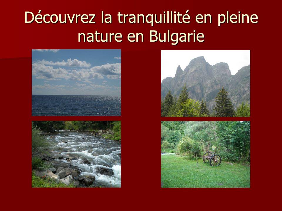 Découvrez la tranquillité en pleine nature en Bulgarie
