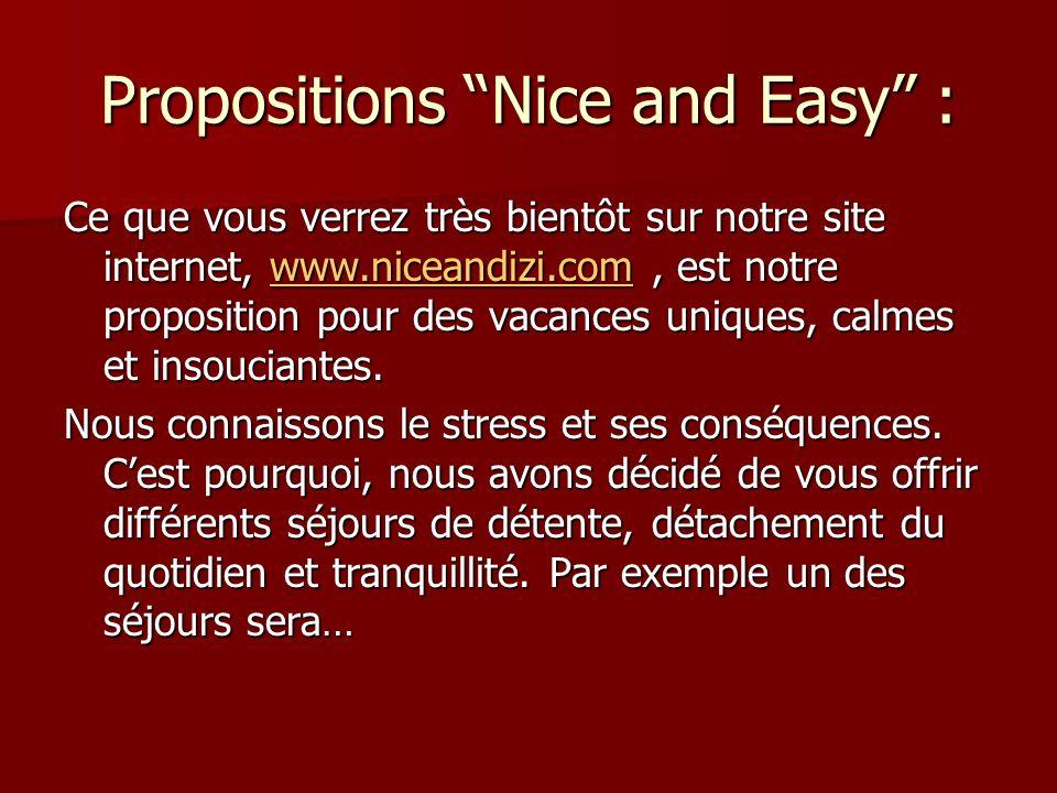 Propositions Nice and Easy : Ce que vous verrez très bientôt sur notre site internet, w w w w w wwww wwww.... nnnn iiii cccc eeee aaaa nnnn dddd iiii