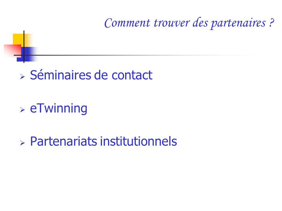 Comment trouver des partenaires ? Séminaires de contact eTwinning Partenariats institutionnels