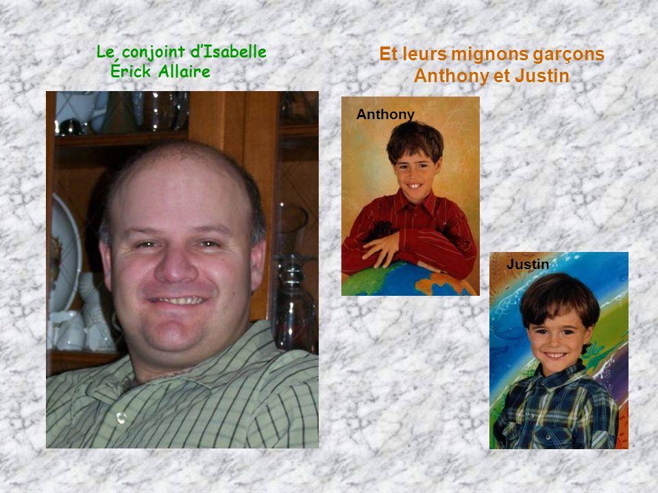 Le conjoint dIsabelle Érick Allaire Anthony Justin Et leurs mignons garçons Anthony et Justin
