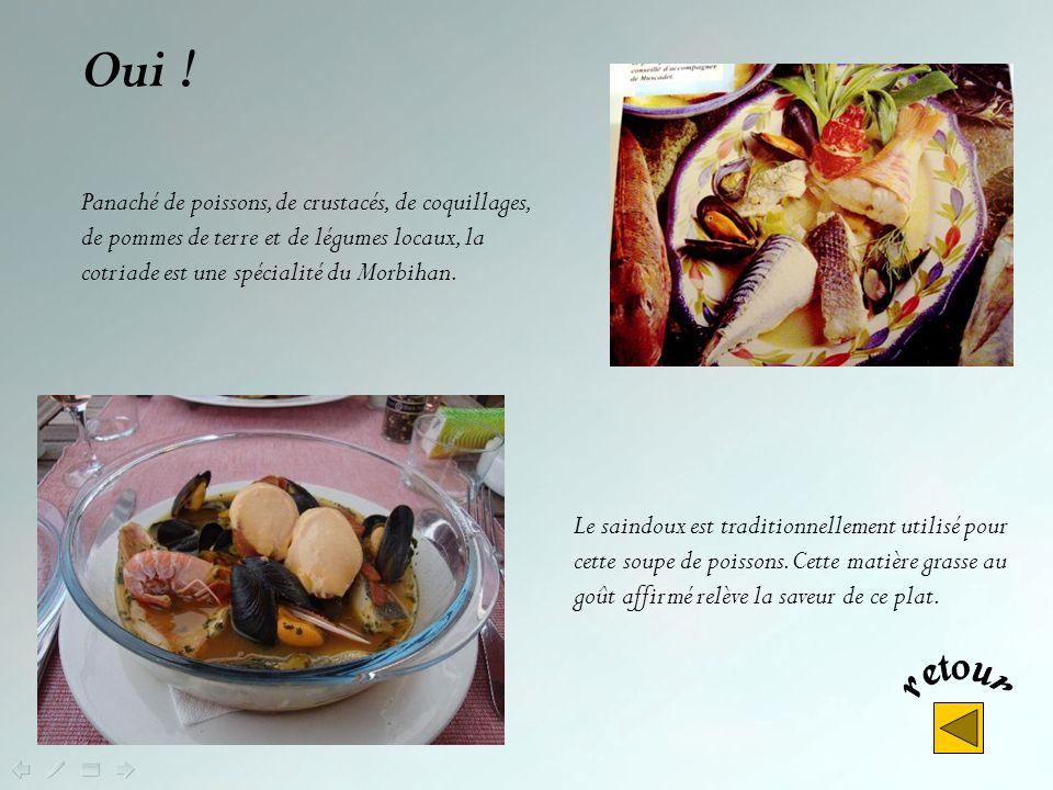 Comparable à la bouillabaisse marseillaise, cette spécialité bretonne cest : La cotriade Le kouign amann Le kig ha farz