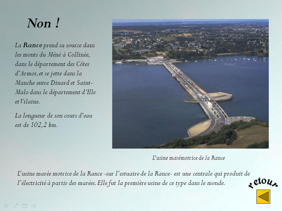 Oui ! Le Blavet prend sa source dans les Côtes dArmor, à la limite des Monts de Haute-Cornouaille et du Trégor, et se jette dans lOcéan Atlantique prè
