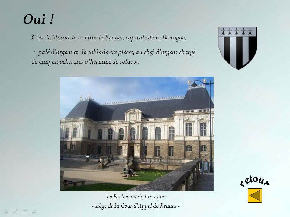 Non ! Le blason de la ville de Dinan (Côtes dArmor) Dinan : la Rance « De gueules au château donjonné de trois tourelles d'or, maçonné de sable, au ch