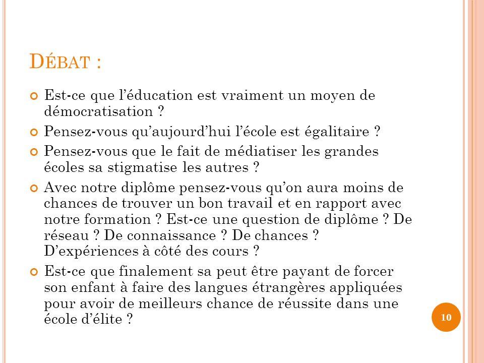 D ÉBAT : Est-ce que léducation est vraiment un moyen de démocratisation .