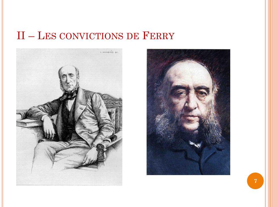 II – L ES CONVICTIONS DE F ERRY 7