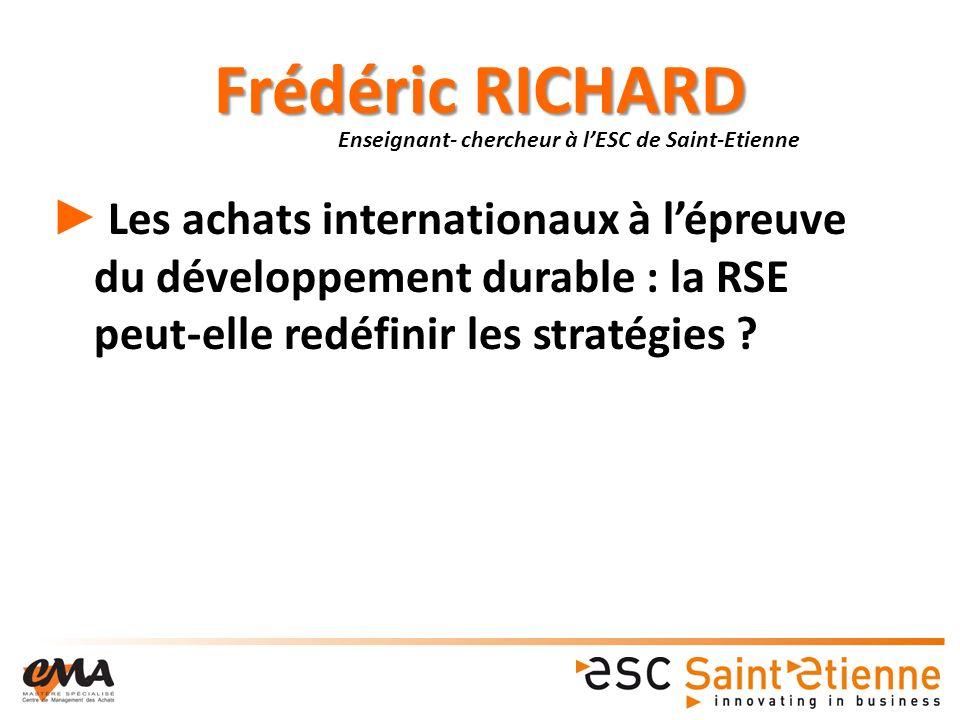 Frédéric RICHARD Les achats internationaux à lépreuve du développement durable : la RSE peut-elle redéfinir les stratégies .
