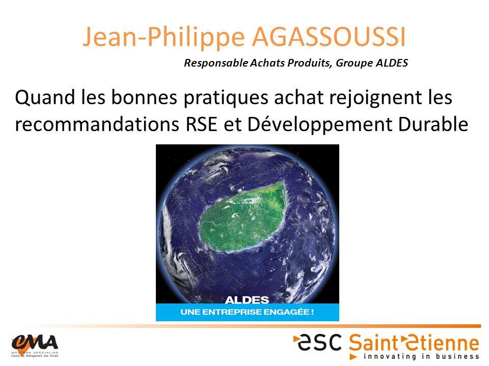 Jean-Philippe AGASSOUSSI Quand les bonnes pratiques achat rejoignent les recommandations RSE et Développement Durable Responsable Achats Produits, Groupe ALDES
