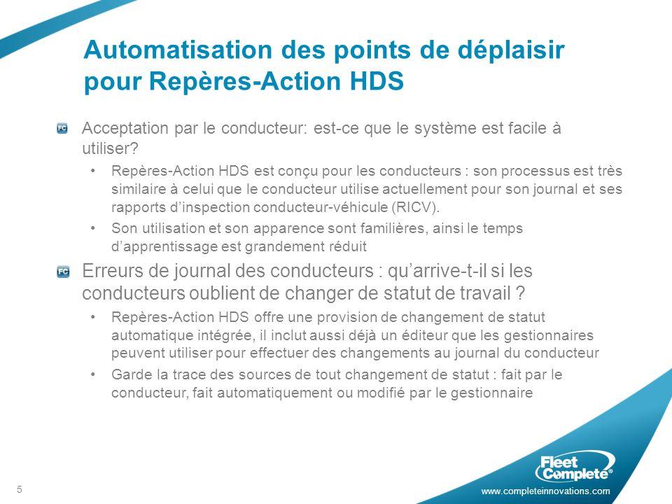 www.completeinnovations.com Automatisation des points de déplaisir pour Repères-Action HDS 5 Acceptation par le conducteur: est-ce que le système est facile à utiliser.
