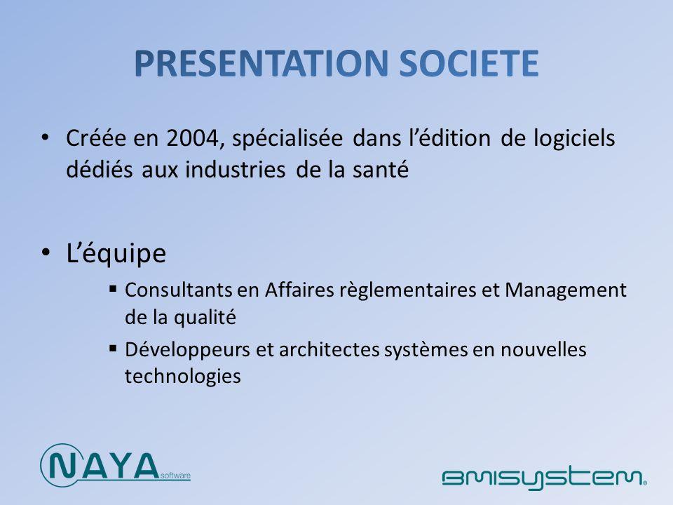 Créée en 2004, spécialisée dans lédition de logiciels dédiés aux industries de la santé Léquipe Consultants en Affaires règlementaires et Management d