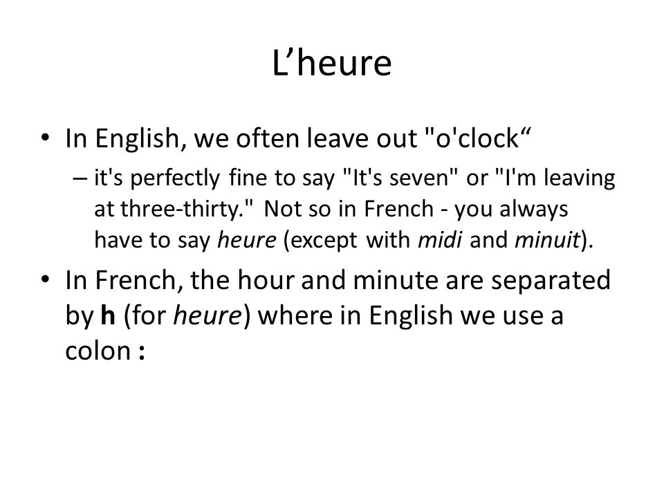 Lheure In English, we often leave out