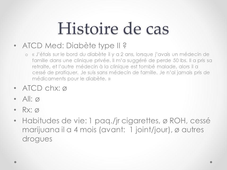 Histoire de cas ATCD Med: Diabète type II .