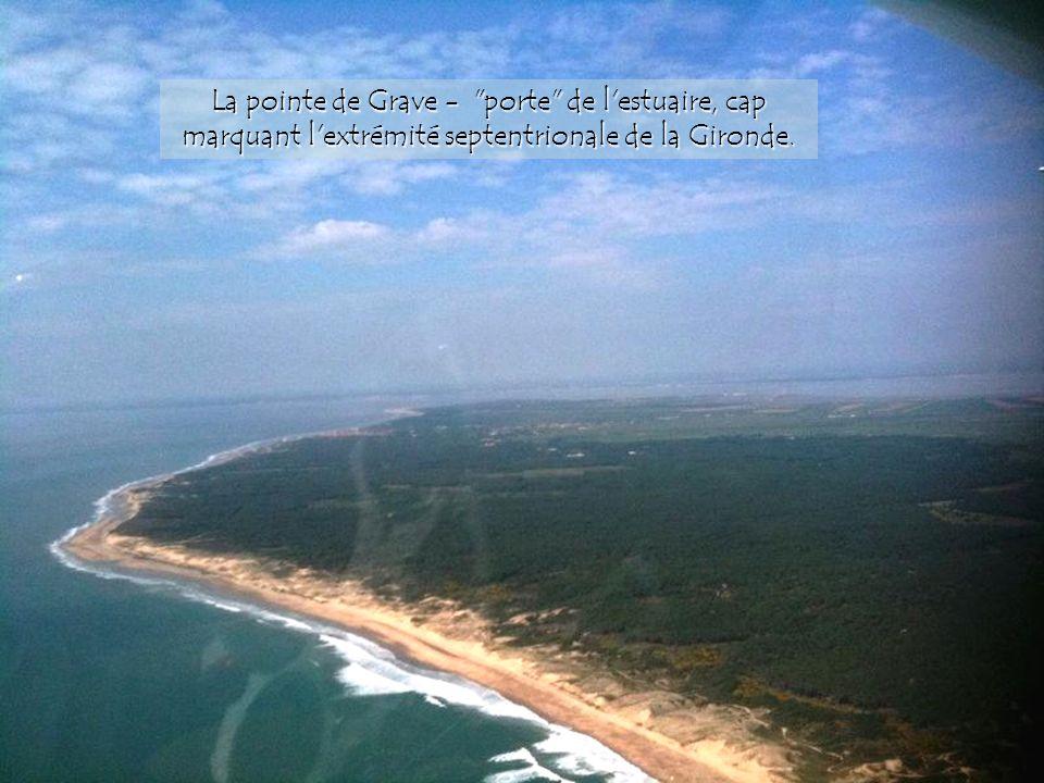 La pointe de Grave - porte de l estuaire, cap marquant l extrémité septentrionale de la Gironde.