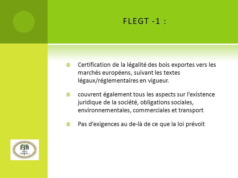 FLEGT -1 : Certification de la légalité des bois exportes vers les marchés européens, suivant les textes légaux/réglementaires en vigueur.