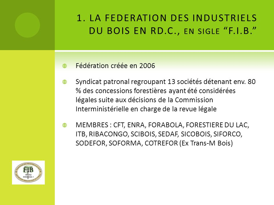 1.LA FEDERATION DES INDUSTRIELS DU BOIS EN RD.C., EN SIGLE F.I.B.