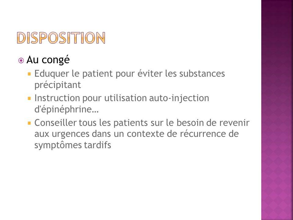 Au congé Eduquer le patient pour éviter les substances précipitant Instruction pour utilisation auto-injection d'épinéphrine… Conseiller tous les pati