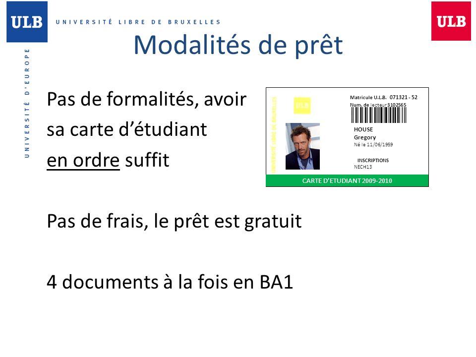 Modalités de prêt Pas de formalités, avoir sa carte détudiant en ordre suffit Pas de frais, le prêt est gratuit 4 documents à la fois en BA1 Matricule