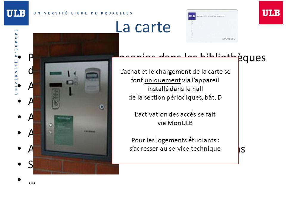 Paiement des photocopies dans les bibliothèques de lULB Accès salle InforMel, à partir du BA2 Accès Parking étudiant, à partir BA3 Accès logements étu