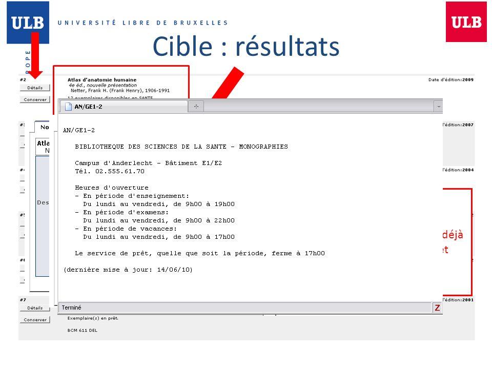 Cible : résultats Emplacement sur les étagères Local où sont rangés les documents Ouvrage déjà en prêt