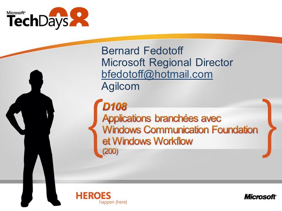 Bernard Fedotoff Microsoft Regional Director bfedotoff@hotmail.com Agilcom