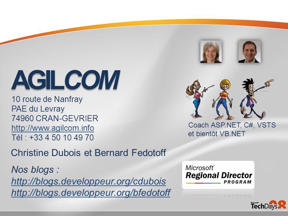 10 route de Nanfray PAE du Levray 74960 CRAN-GEVRIER http://www.agilcom.info Tél : +33 4 50 10 49 70 Nos blogs : http://blogs.developpeur.org/cdubois