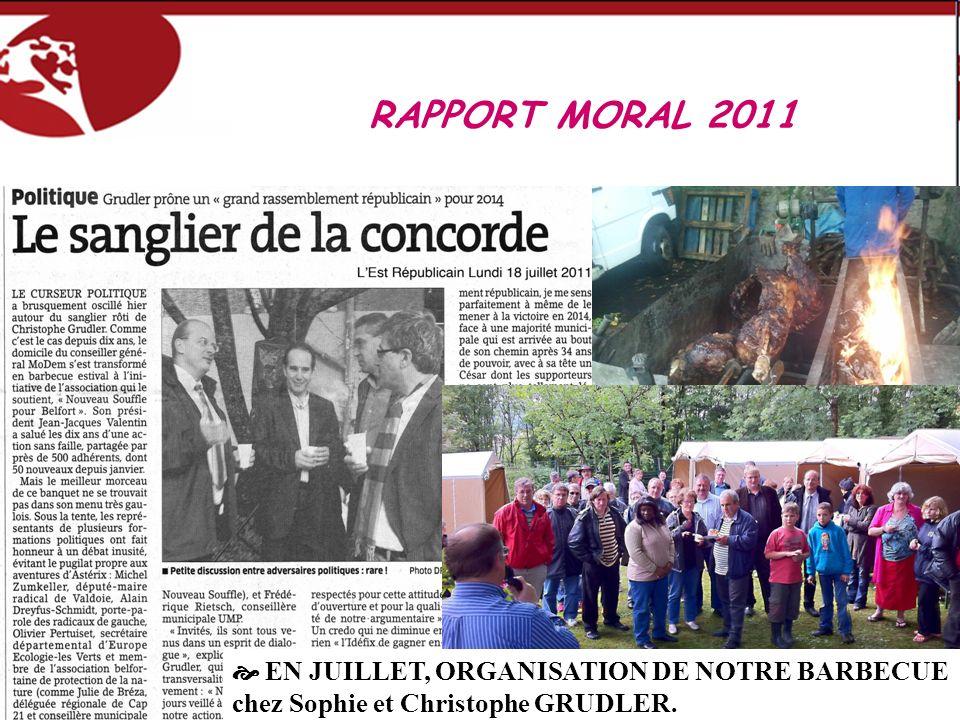 EN JUILLET, ORGANISATION DE NOTRE BARBECUE chez Sophie et Christophe GRUDLER. RAPPORT MORAL 2011