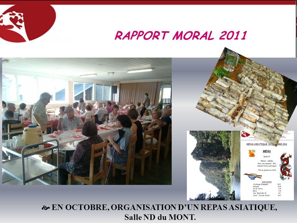 EN OCTOBRE, ORGANISATION DUN REPAS ASIATIQUE, Salle ND du MONT. RAPPORT MORAL 2011