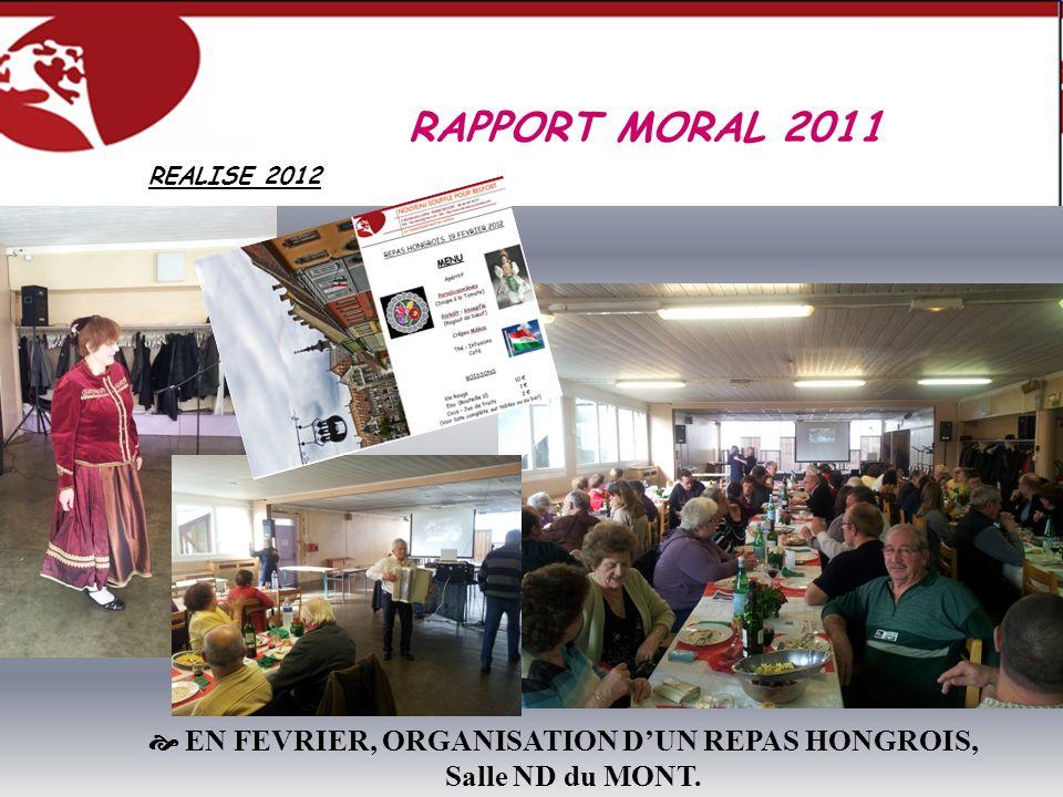 EN FEVRIER, ORGANISATION DUN REPAS HONGROIS, Salle ND du MONT. RAPPORT MORAL 2011 REALISE 2012