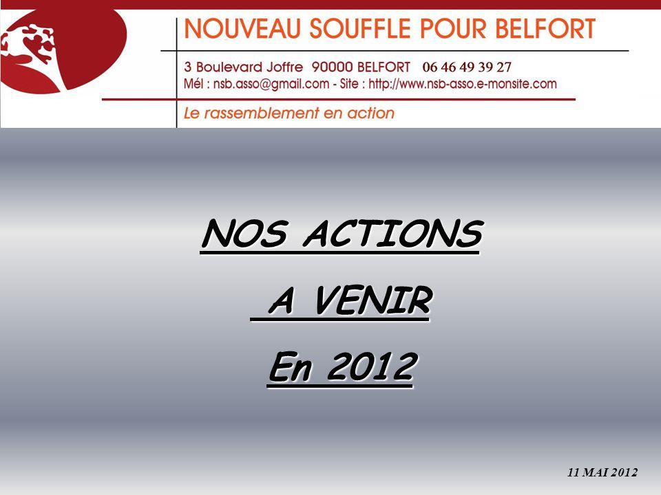 NOS ACTIONS A VENIR A VENIR En 2012 11 MAI 2012