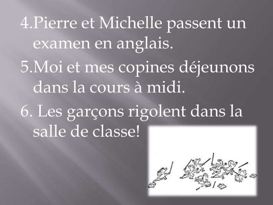 4.Pierre et Michelle passent un examen en anglais.