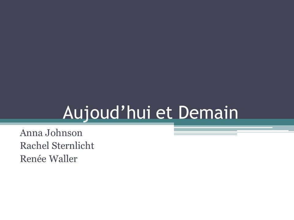Aujoudhui et Demain Anna Johnson Rachel Sternlicht Renée Waller
