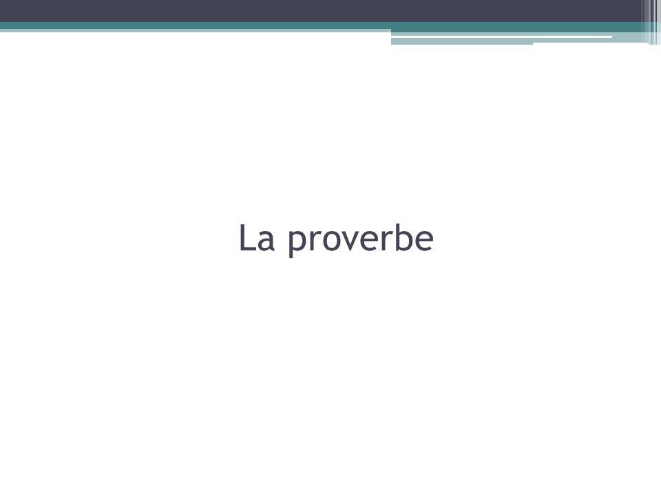 La proverbe
