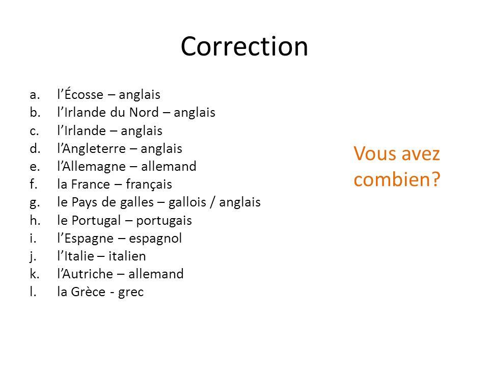 Correction a.lÉcosse – anglais b.lIrlande du Nord – anglais c.lIrlande – anglais d.lAngleterre – anglais e.lAllemagne – allemand f.la France – françai
