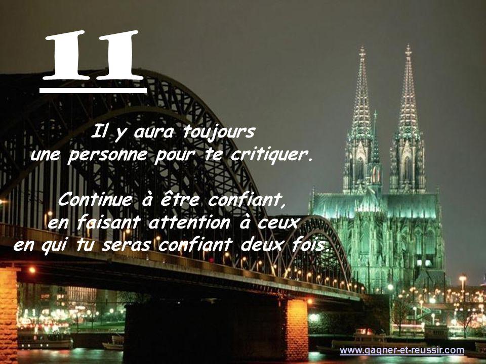 10 Ne pleure pas parce quune chose est terminée, mais souris parce quelle a eu lieu www.gagner-et-reussir.com