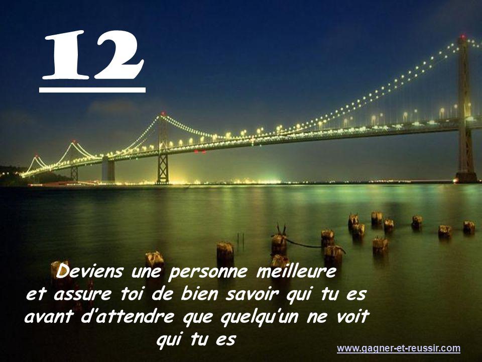 11 Il y aura toujours une personne pour te critiquer. Continue à être confiant, en faisant attention à ceux en qui tu seras confiant deux fois. www.ga