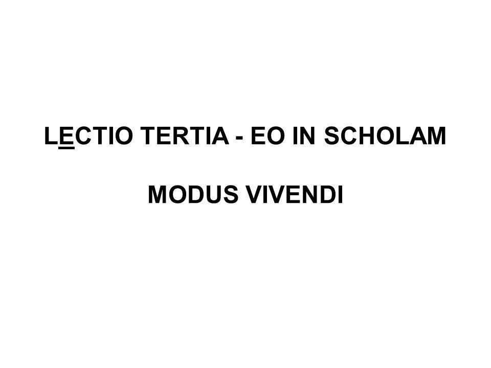 LECTIO TERTIA - EO IN SCHOLAM MODUS VIVENDI