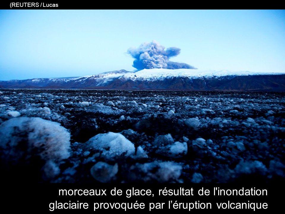 morceaux de glace, résultat de l inondation glaciaire provoquée par léruption volcanique (REUTERS / Lucas Jackson)